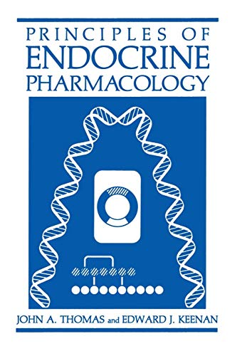 Principles of Endocrine Pharmacology: John A. Thomas