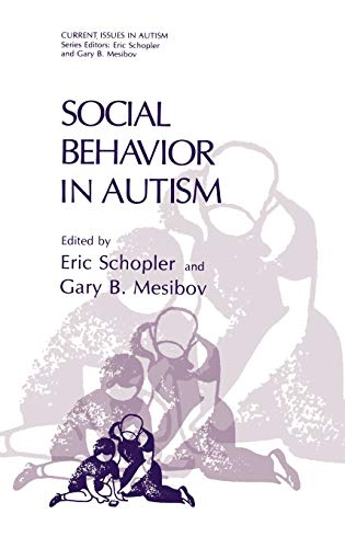 Social Behavior in Autism (Current Issues in: Editor-Eric Schopler; Editor-Gary