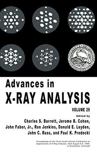 Advances in X-Ray Analysis, Vol. 29: Barrett, Charles S.
