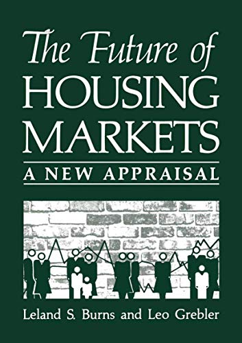 The Future of Housing Markets: A New: Leland S. Burns,