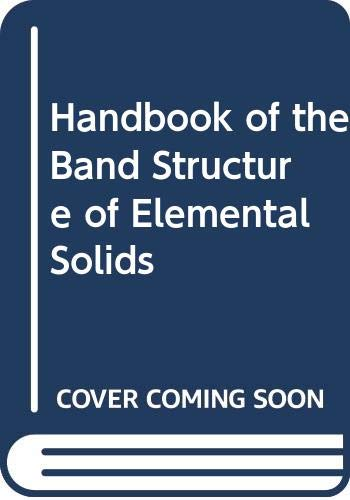 9780306423383: Handbook of the Band Structure of Elemental Solids