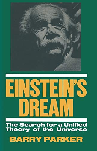 Einstein's Dream: The Search for a Unified: Parker, Barry R.