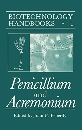 Penicillium and Acremonium (Biotechnology Handbooks, Volume 1): Peberdy, John F.