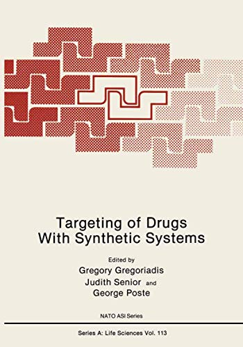 Targeting of Drugs with Synthetic Systems (NATO Asi Series. Series B, Physics): Gregoriadis, ...