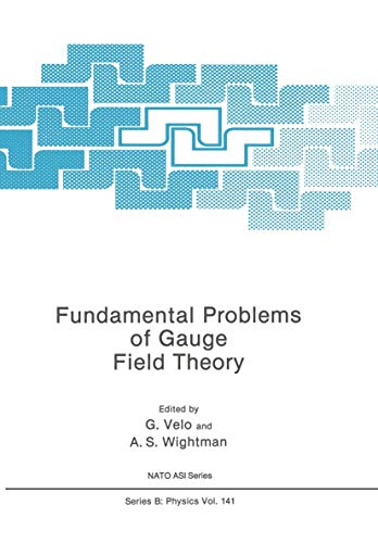 Fundamental Problems of Gauge Field Theory (NATO Science Series: B:)