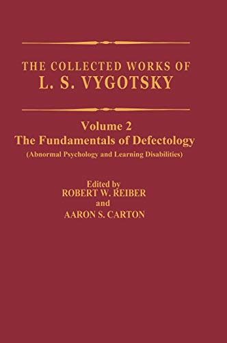 The Collected Works of L.S. Vygotsky The Fundamentals of Defectology Cognition and Language: L. S. ...