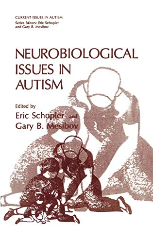 Neurobiological Issues in Autism (University Series in: Editor-Eric Schopler; Editor-Gary