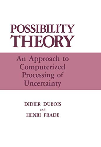 9780306425202: Possibility Theory: An Approach to Computerized Processing of Uncertainty