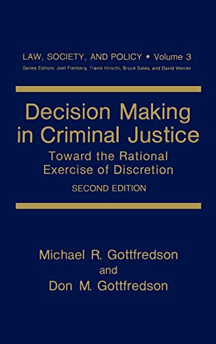 9780306425257: Decision Making in Criminal Justice: Toward the Rational Exercise of Discretion (Law, Society and Policy)