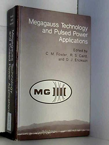 9780306425745: Megagauss Technology and Pulsed Power Applications