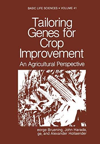 Basic Life Sciences: Tailoring Genes for Crop: George Bruening, John