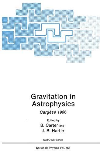 9780306425905: Gravitation in Astrophysics: Cargèse 1986 (Nato Science Series B:)