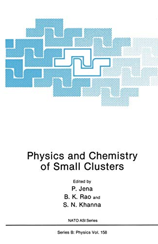 Physics and Chemistry of Small Clusters: Jena, P., Rao,