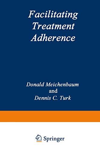 Facilitating Treatment Adherence: Donald Meichenbaum; D.C. Turk