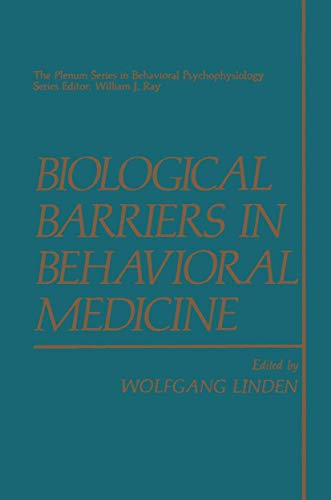 Biological Barriers in Behavioral Medicine (The Springer: W. Linden