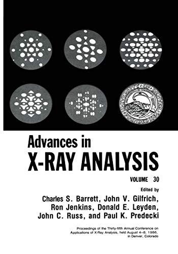 Advances in X-Ray Analysis, Vol. 30: Barrett, Charles S.