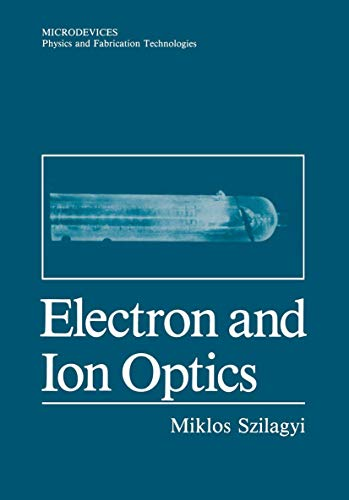 9780306427176: Electron and Ion Optics (Microdevices)