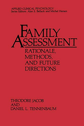 Family Assessment: Rationale, Methods and Future Directions: Theodore Jacob, Daniel