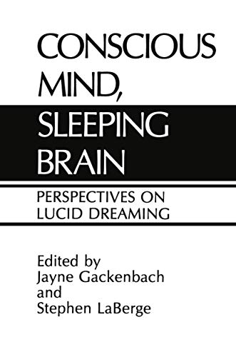 9780306428494: Conscious Mind, Sleeping Brain: Perspectives on Lucid Dreaming