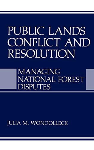 Public Lands Conflict and Resolution: Managing National: Springer,
