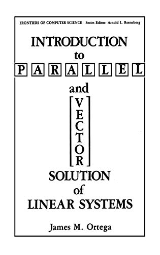 Introduction to Parallel and Vector Solution of Linear Systems: James M. Ortega