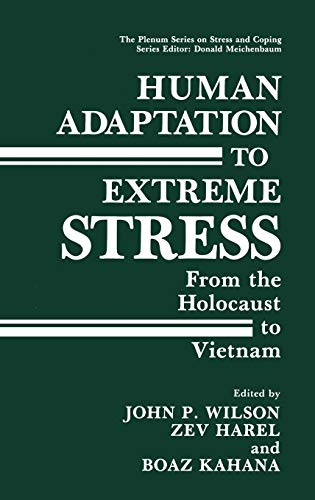 9780306428739: Human Adaptation to Extreme Stress: From the Holocaust to Vietnam (Springer Series on Stress and Coping)