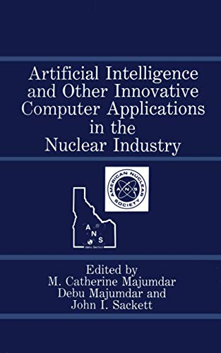 9780306429026: Artificial Intelligence and Other Innovative Computer Applications in the Nuclear Industry