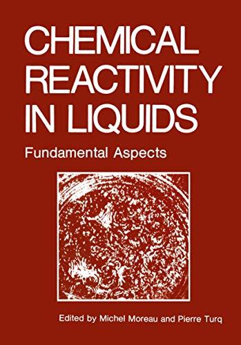 9780306429224: Chemical Reactivity in Liquids: Fundamental Aspects