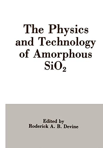 9780306429293: The Physics and Technology of Amorphous Sio2