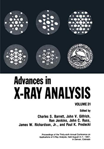 Advances in X-Ray Analysis, Vol. 31: Barrett, Charles S.