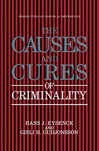 9780306429682: The Causes and Cures of Criminality (Perspectives on Individual Differences)