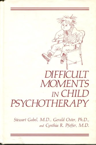 9780306429712: Difficult Moments in Child Psychotherapy