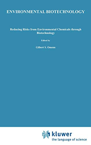 Environmental Biotechnology Reducing Risks from Environmental Chemicals through Biotechnology: ...