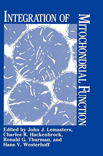 Integration of Mitochondrial Function (Hardback): John J. Lemasters,
