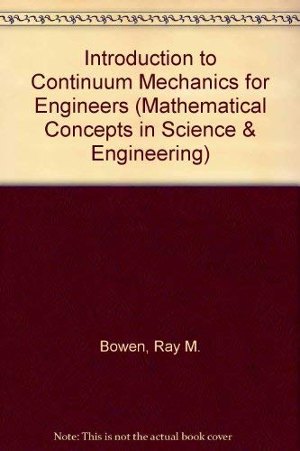 Introduction to Continuum Mechanics for Engineers: R. M. Bowen
