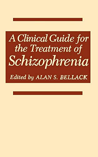 A Clinical Guide for the Treatment of: Bellack, Alan S.