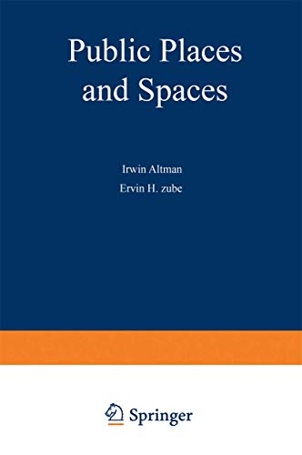 Public Places and Spaces (Human Behavior and: Ervin H. Zube,