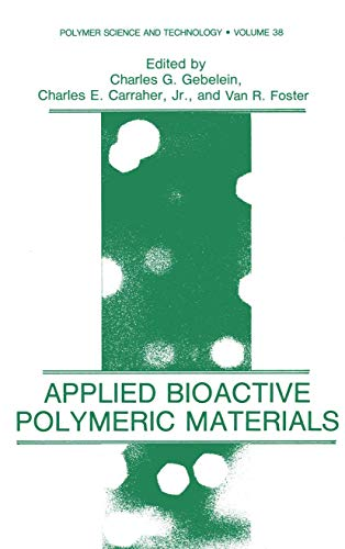 Applied Bioactive Polymeric Materials (Advances in Experimental: Charles E. Carraher