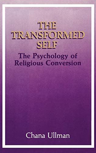 9780306431340: The Transformed Self: The Psychology of Religious Conversion (Emotions, Personality, and Psychotherapy)
