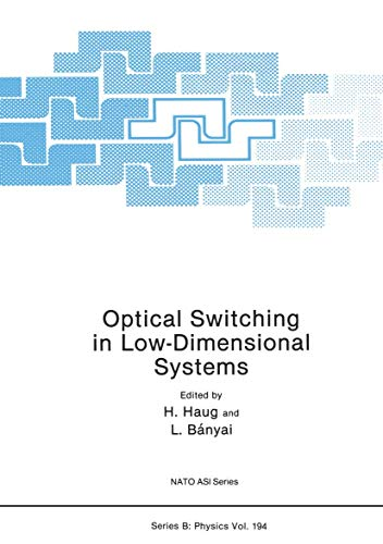Optical Switching in Low-Dimensional Systems: Workshop Proceedings (Nato Science Series B: (closed)...