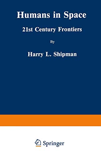 9780306431715: Humans in Space: 21st Century Frontiers