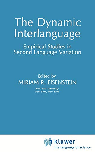 The Dynamic Interlanguage: Empirical Studies in Second Language Variation (Topics in Language and ...