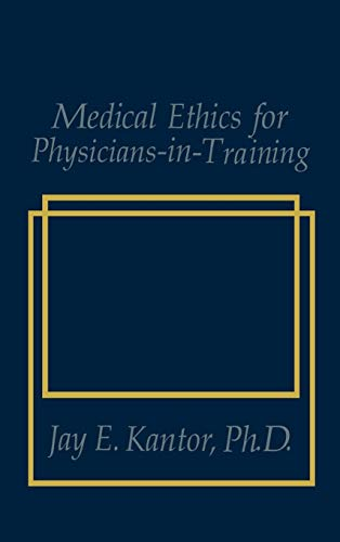 9780306431944: Medical Ethics for Physicians-in-Training