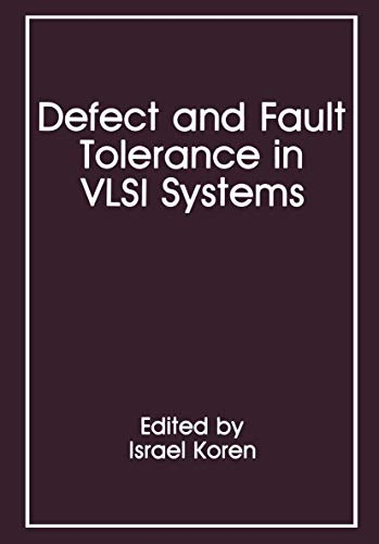 Defect and Fault Tolerance in VLSI Systems,: Israel Koren