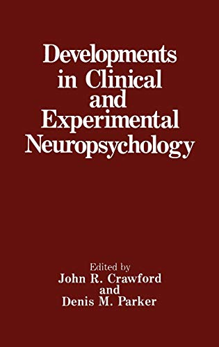 Developments in Clinical and Experimental Neuropsychology: Crawford, John R.,