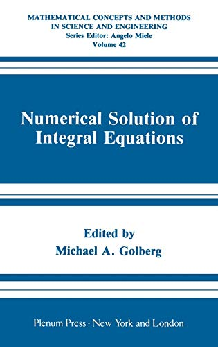 9780306432620: Numerical Solution of Integral Equations (Mathematical Concepts and Methods in Science and Engineering)