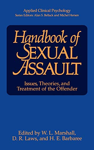 9780306432729: Handbook of Sexual Assault: Issues, Theories, and Treatment of the Offender (Nato Science Series B:)