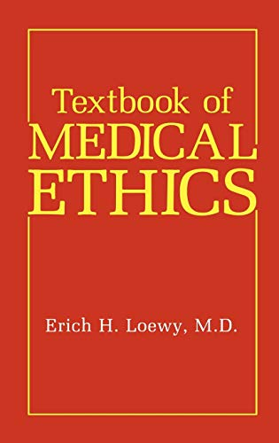 Textbook of Medical Ethics: Loewy, Erich H.