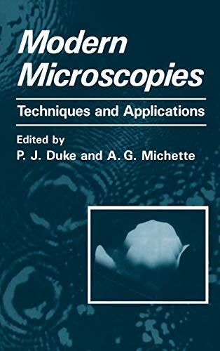 Modern Microscopies. Techniques and Applications.: Duke, P J ; Michette, Alan