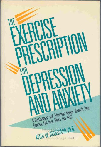 The Exercise Prescription for Depression and Anxiety: Keith W. Johnsgard